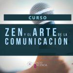 Curso «ZEN y el Arte de la Comunicación» 9 Mayo 2020