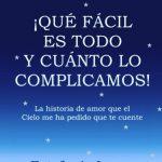 Tertulia-Presentación del libro ¡Qué Fácil es Todo y Cuánto lo Complicamos! 16 Enero 2020