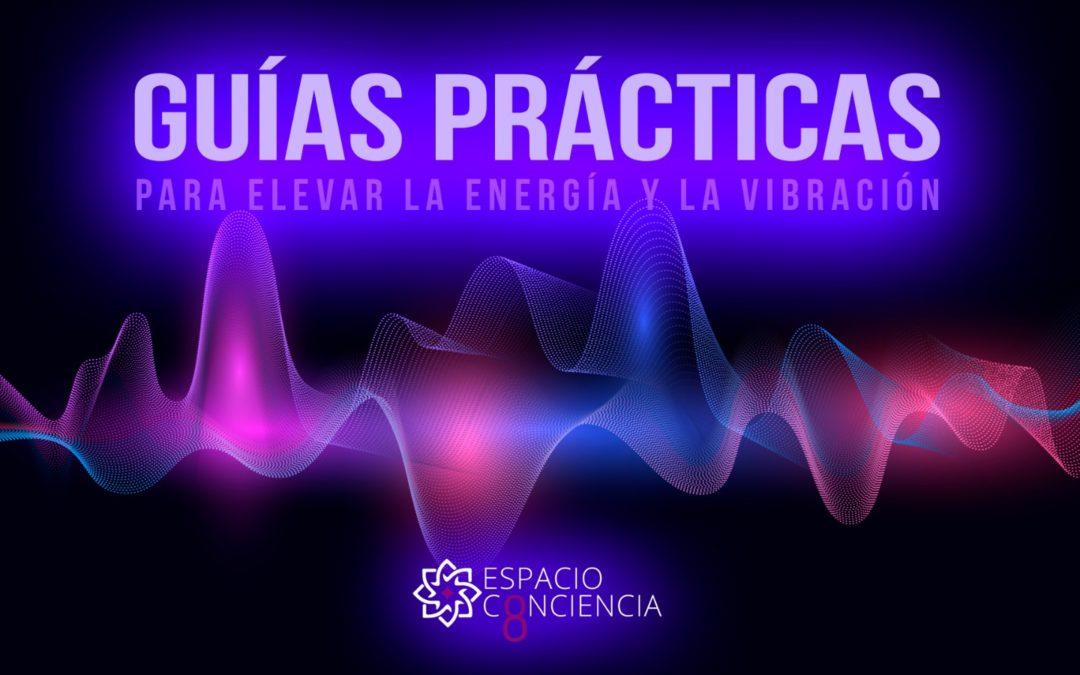 Guías Prácticas Gratuitas para Elevar tu Energía y Vibración