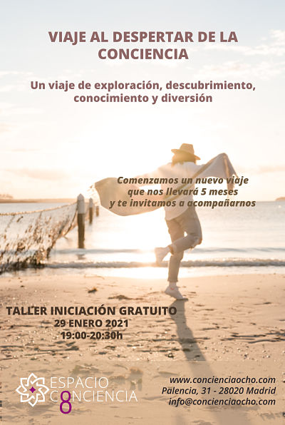 VIAJE AL DESPERTAR DE LA CONCIENCIA (Taller de Iniciación Gratuito, 29 Enero 2021)